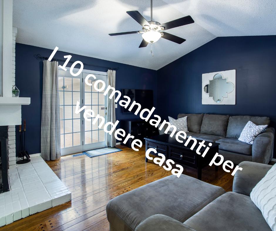 🏠I 10 comandamenti per vendere CASA