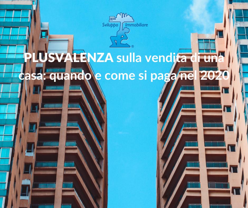 🏠PLUSVALENZA sulla vendita di una casa: quando e come si paga nel 2020